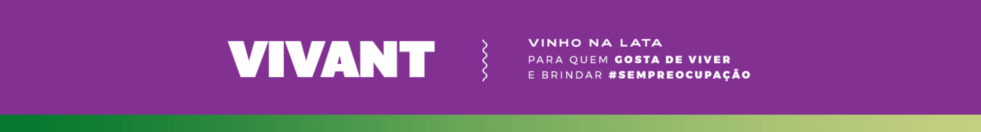 Vivant: o vinho em lata para quem gosta de viver e brindar #SemPreocupação.