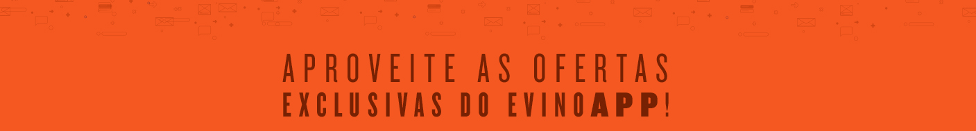Ofertas exclusivas só no Evino App!